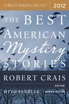 The Best American Mystery Stories 2012 eBook by Otto Penzler, Robert Crais