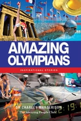Amazing Olympians - Inspirational Stories ebook by Charles Margerison