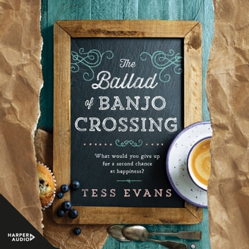 The Ballad of Banjo Crossing audiobook by Tess Evans