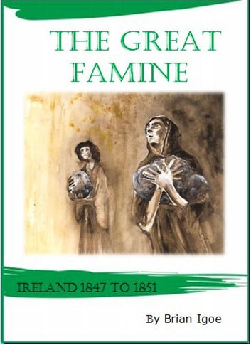 The Great Famine - a Survey ebook by Brian Igoe