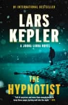 The Hypnotist - A novel ebook by Lars Kepler