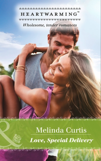 Love, Special Delivery (Mills & Boon Heartwarming) (A Harmony Valley Novel, Book 9) ebook by Melinda Curtis
