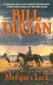 Madigan's Luck ebook by Bill Dugan