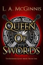 Queen of Swords ebook by L.A. McGinnis