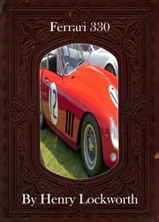 Ferrari 330 ebook by Henry Lockworth,Lucy Mcgreggor,John Hawk