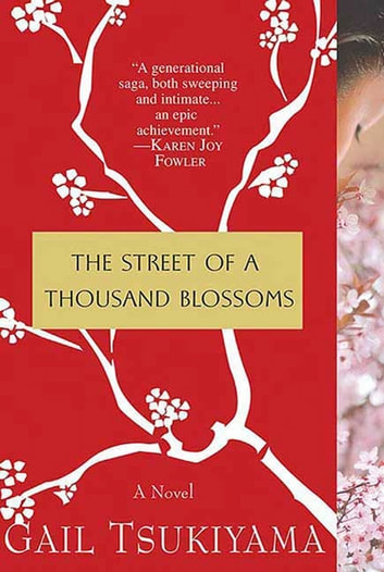 The Street Of A Thousand Blossoms Ebook By Gail Tsukiyama