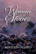 Woman of Stones ebook by Meredith Allard