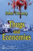 Thugs And Economies: (Writing as JJ Marric) ebook by John Creasey