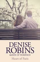Heart of Paris ebook by Denise Robins
