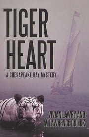 Tiger Heart - A Chesapeake Bay Mystery ebook by Vivian Lawry and W. Lawrence Gulick