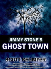 Jimmy Stone's Ghost Town ebook by Scott Neumyer