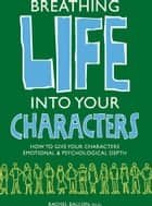Breathing Life Into Your Characters ebook by Rachel Ballon