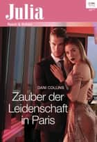 Zauber der Leidenschaft in Paris ebook by Dani Collins