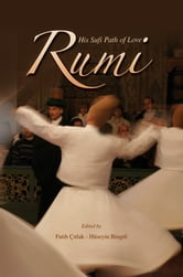 Rumi And His Sufi Path Of Love ebook by Faith Citlak
