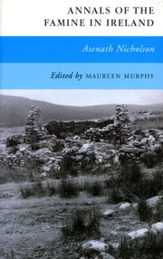 Annals of the Famine in Ireland ebook by Aesnath Nicholson,Maureen Murphy