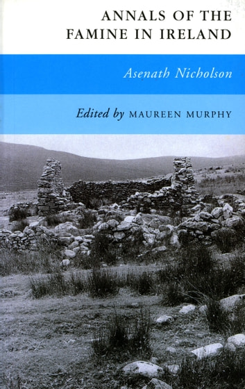 Annals of the Famine in Ireland ebook by Aesnath Nicholson