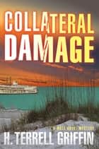 Collateral Damage ebook by Griffin, H. Terrell