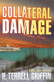 Collateral Damage - A Matt Royal Mystery ebook by Griffin, H. Terrell