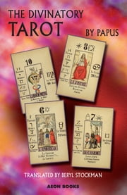The Divinatory Tarot ebook by Papus