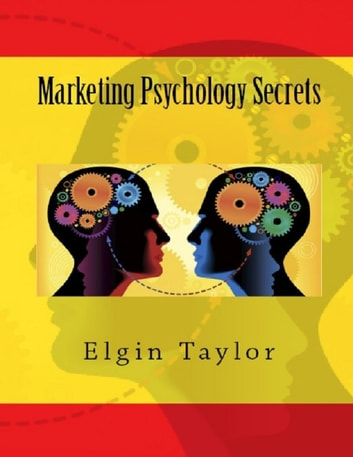 Marketing Psychology Secrets ebook by Elgin Taylor