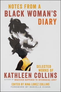 Notes from a Black Woman's Diary - Selected Works of Kathleen Collins eBook by Danielle Evans, Kathleen Collins