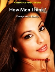 How Men Think? : Perception Is Reality ebook by Camilet Cooray