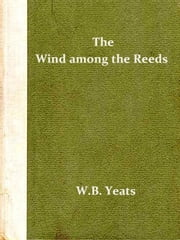 The Wind among the Reeds, Fourth Edition ebook by William Butler Yeats