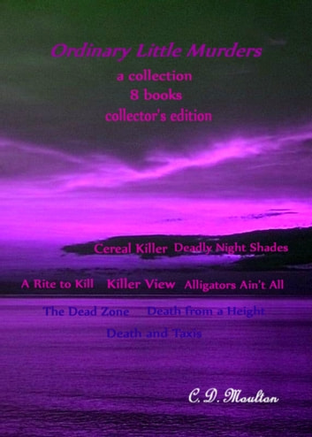 Ordinary Little Murders A Collection Collector's Edition ebook by CD Moulton