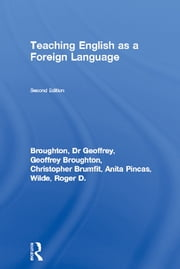 Teaching English as a Foreign Language ebook by Dr Geoffrey Broughton,Geoffrey Broughton,Christopher Brumfit,Anita Pincas,Roger D. Wilde