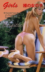 Brigitta's Nude Photos - Nude Photography, 裸の女の子 ebook by Angel Delight