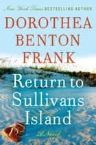 Return to Sullivans Island ebook by Dorothea Benton Frank