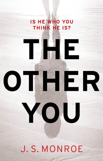 The Other You - the new psychological thriller from the bestselling author of Forget My Name ebook by J.S. Monroe