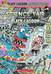 The Science Fair from the Black Lagoon ebook by Mike Thaler,Jared D. Lee