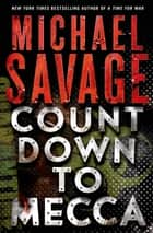 Countdown to Mecca ebook by Michael Savage