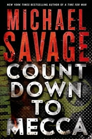 Countdown to Mecca - A Thriller ebook by Michael Savage