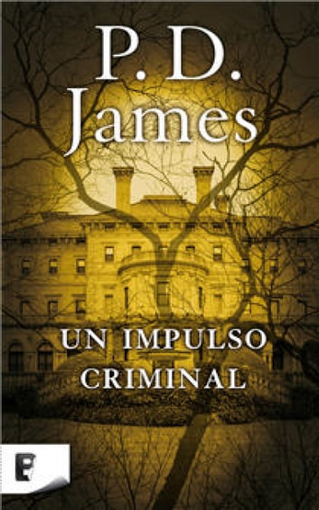 Un impulso criminal (Adam Dalgliesh 2) ebook by P.D. James