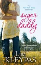 Sugar Daddy - Number 1 in series ebook by Lisa Kleypas