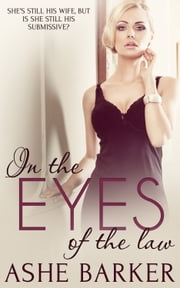 In the Eyes of the Law ebook by Ashe Barker