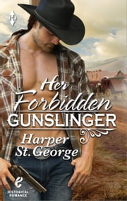 Her Forbidden Gunslinger ebook by Harper St. George