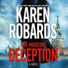 Moscow Deception, The - A Novel audiobook by Karen Robards