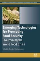 Emerging Technologies for Promoting Food Security ebook by Chandra Madramootoo
