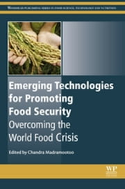 Emerging Technologies for Promoting Food Security - Overcoming the World Food Crisis ebook by Chandra Madramootoo