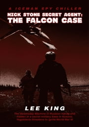 Nick Stone Secret Agent: The Falcon Case ebook by Lee King