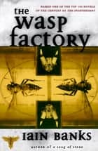 The Wasp Factory ebook by Iain Banks