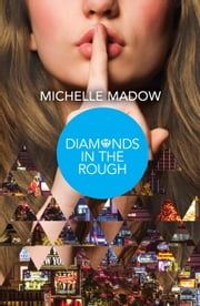 Diamonds in the Rough (The Secret Diamond Sisters, Book 2) ebook by Michelle Madow