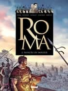 Roma - Tome 02 - Vaincre ou mourir ebook by Pierre Boisserie, Gilles Chaillet, Didier Convard,...