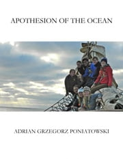 Apothesion of the Ocean ebook by Adrian Poniatowski