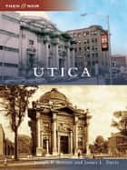 Utica ebook by Joseph P. Bottini,James L. Davis