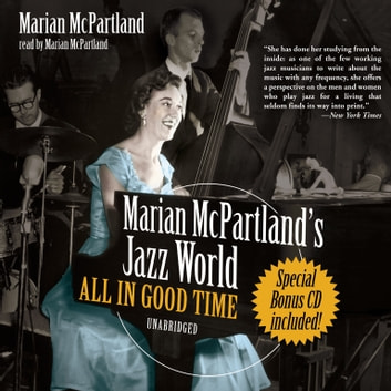 Marian McPartland's Jazz World - All In Good Time audiobook by Marian McPartland
