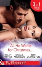 All He Wants For Christmas...: Flirting With Intent / Blame it on the Bikini / Restless (Mills & Boon By Request) ekitaplar by Kelly Hunter, Natalie Anderson, Tori Carrington